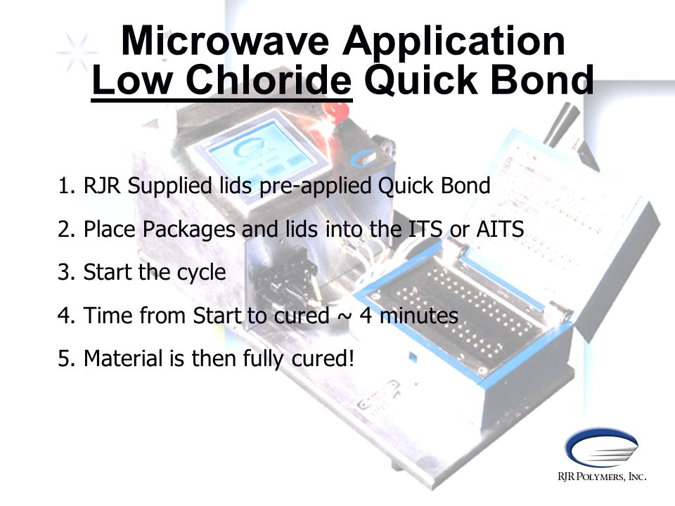 Microwave Application Low Chloride Quick Bond