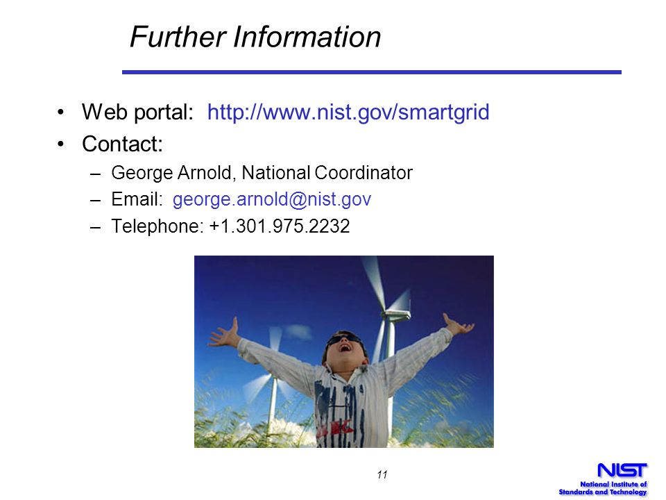 Further Information Web portal: http://www.nist.gov/smartgrid Contact: