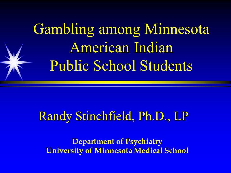 Gambling among Minnesota American Indian Public School Students