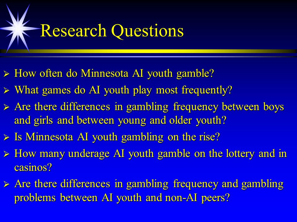 Research Questions How often do Minnesota AI youth gamble