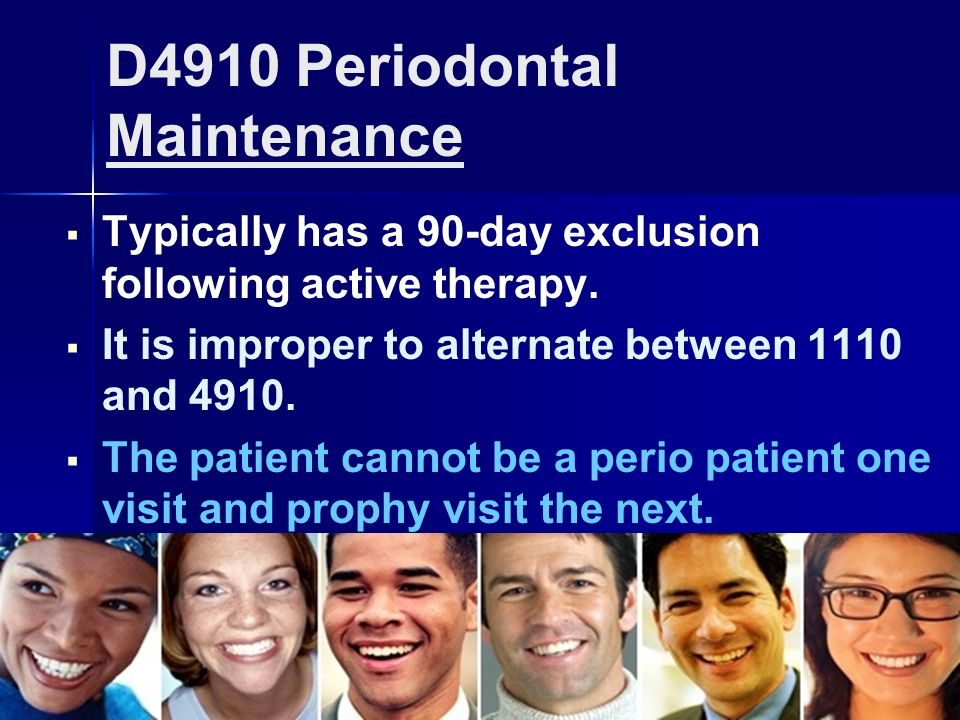D4910 Periodontal Maintenance