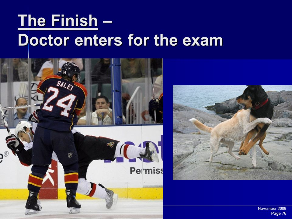 The Finish – Doctor enters for the exam