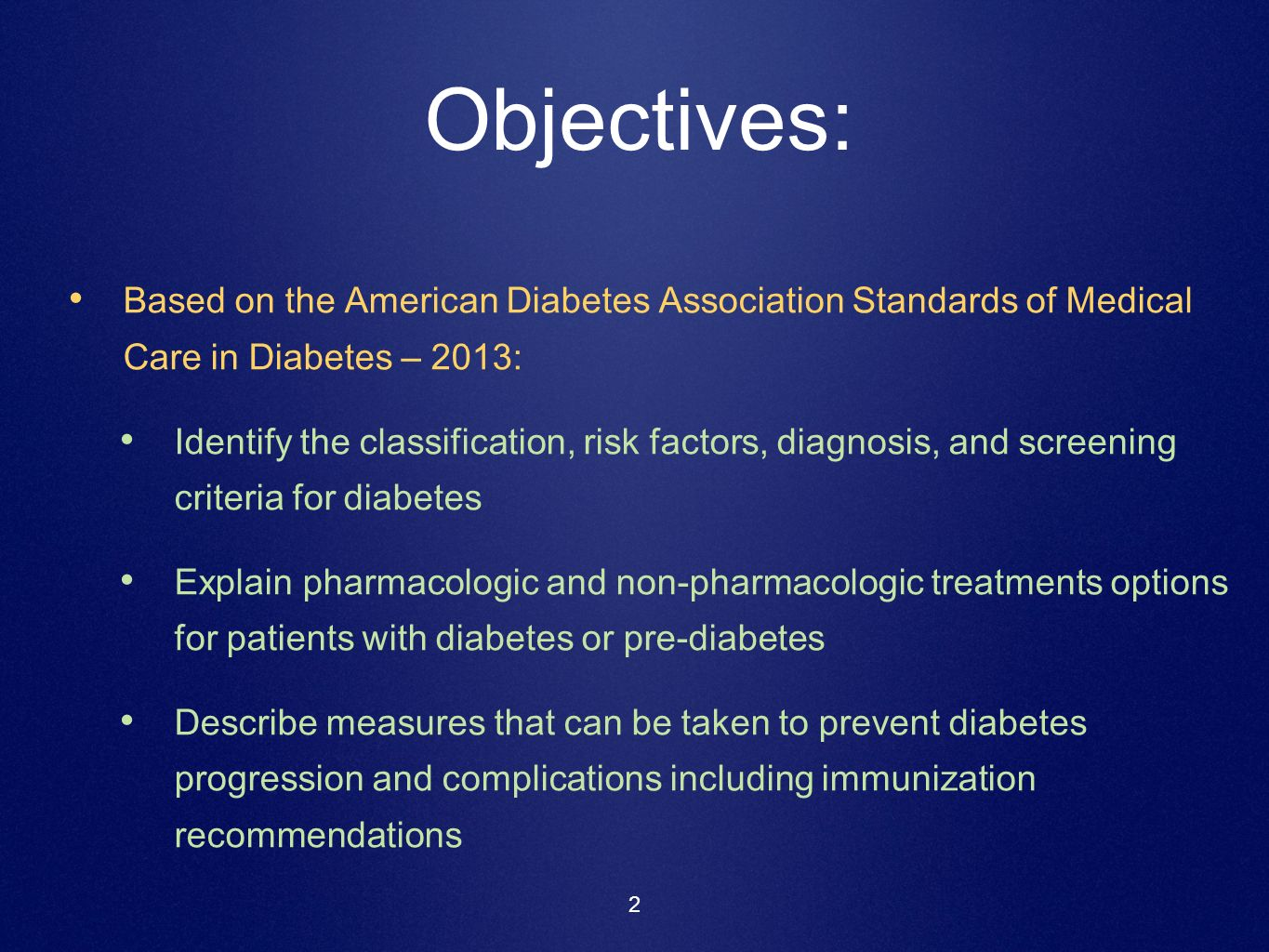 Objectives: Based on the American Diabetes Association Standards of Medical Care in Diabetes – 2013: