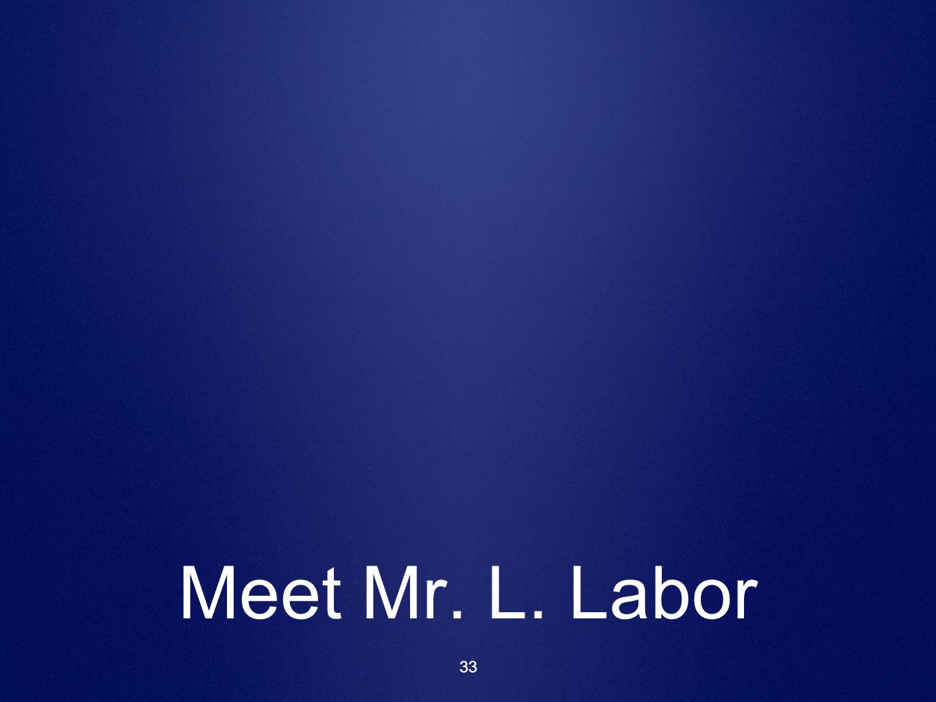 Meet Mr. L. Labor