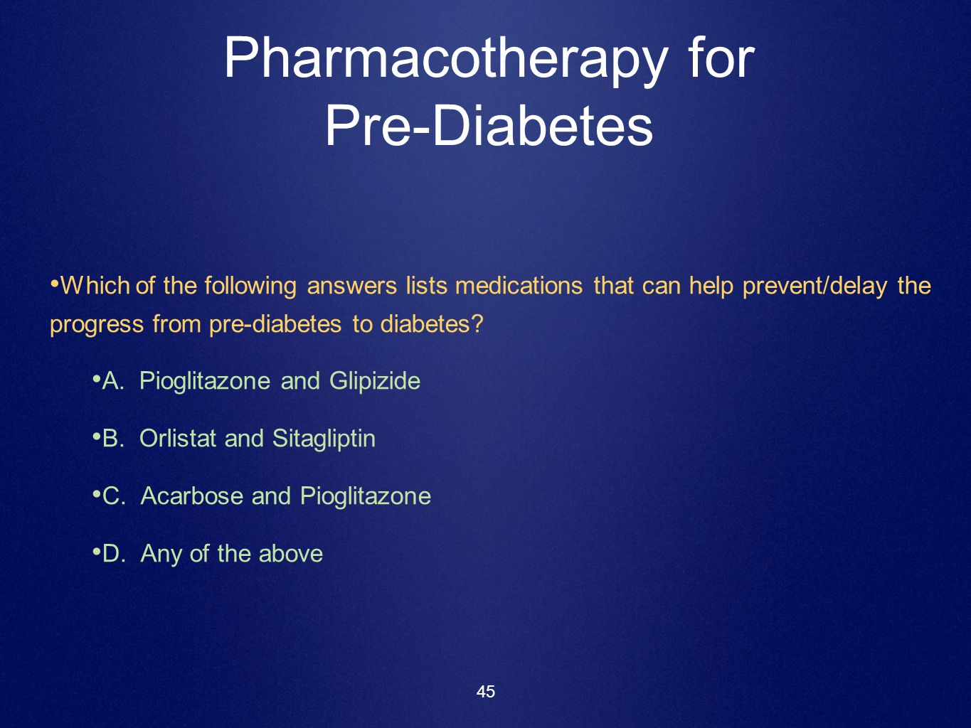 Pharmacotherapy for Pre-Diabetes