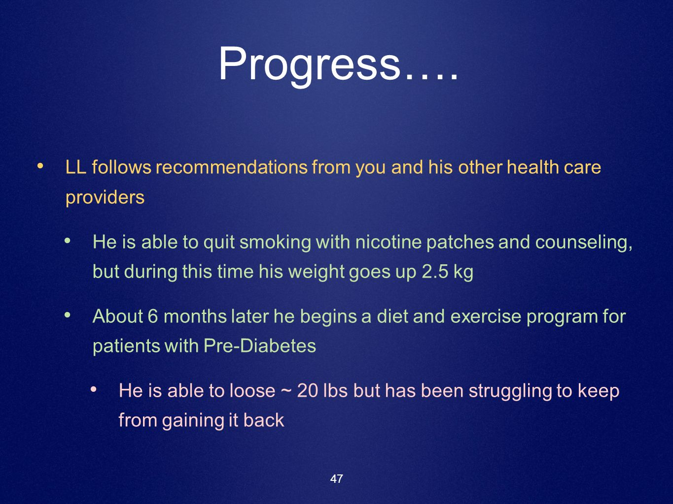 Progress…. LL follows recommendations from you and his other health care providers.