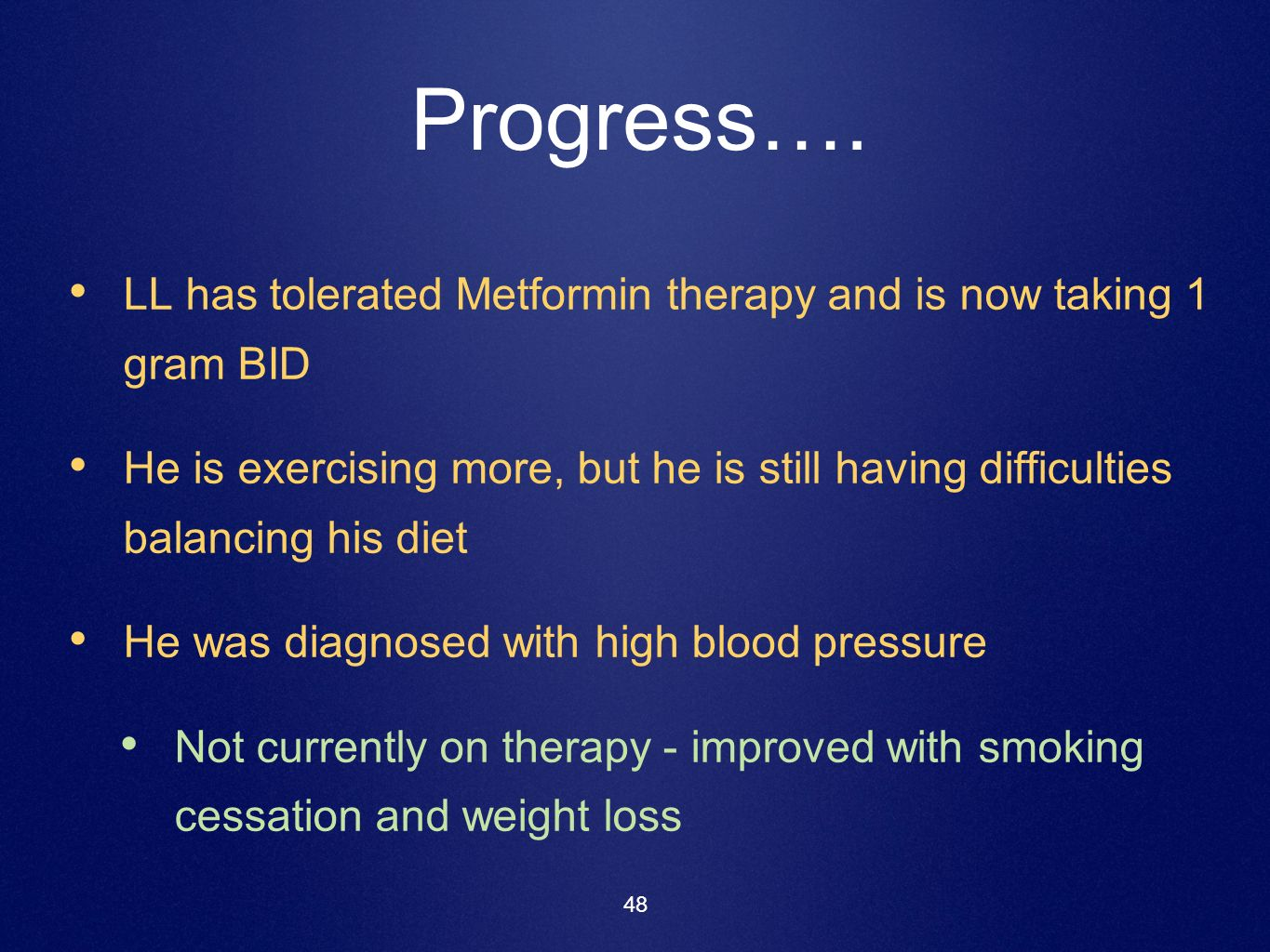 Progress…. LL has tolerated Metformin therapy and is now taking 1 gram BID.