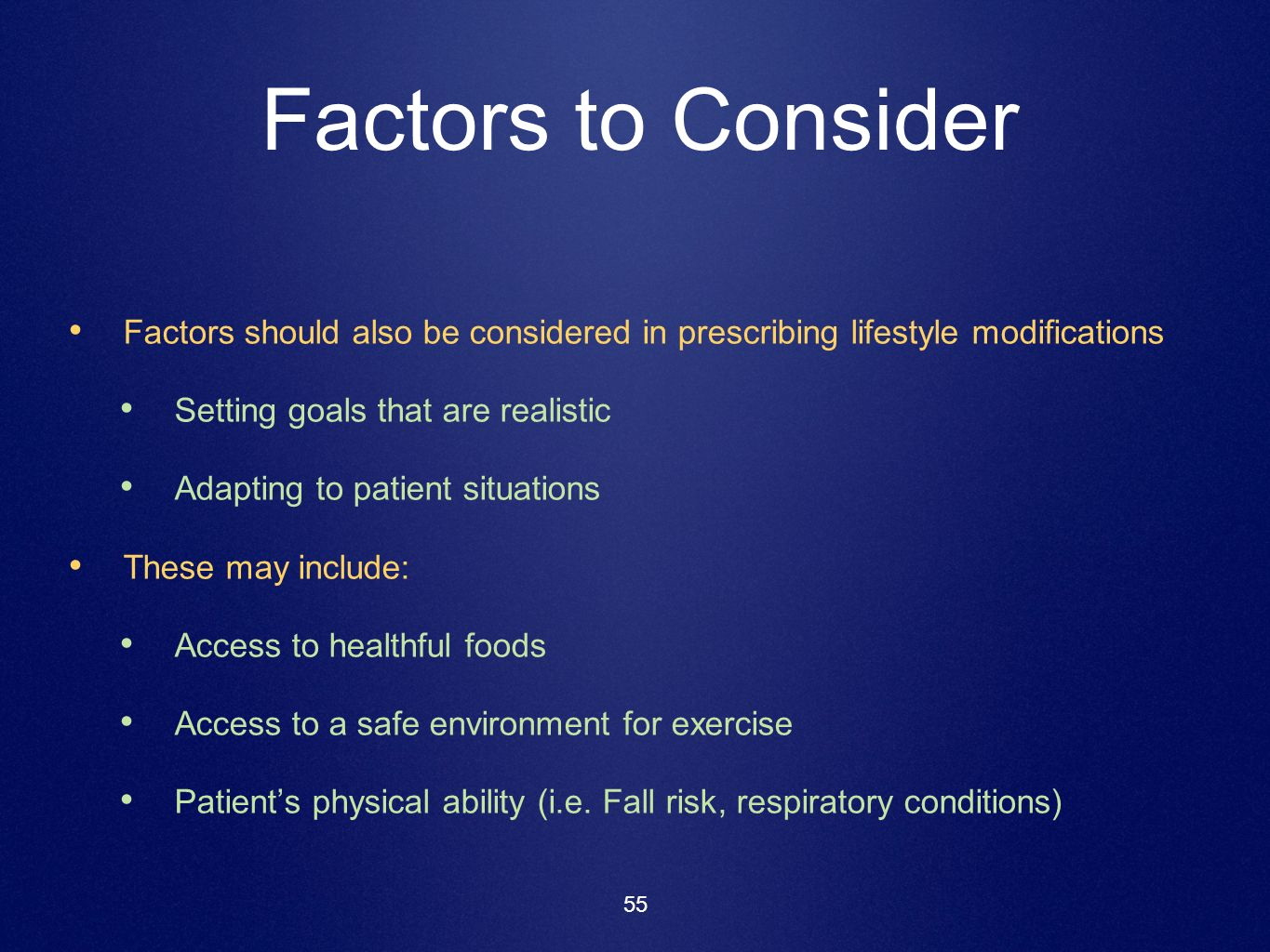 Factors to Consider Factors should also be considered in prescribing lifestyle modifications. Setting goals that are realistic.