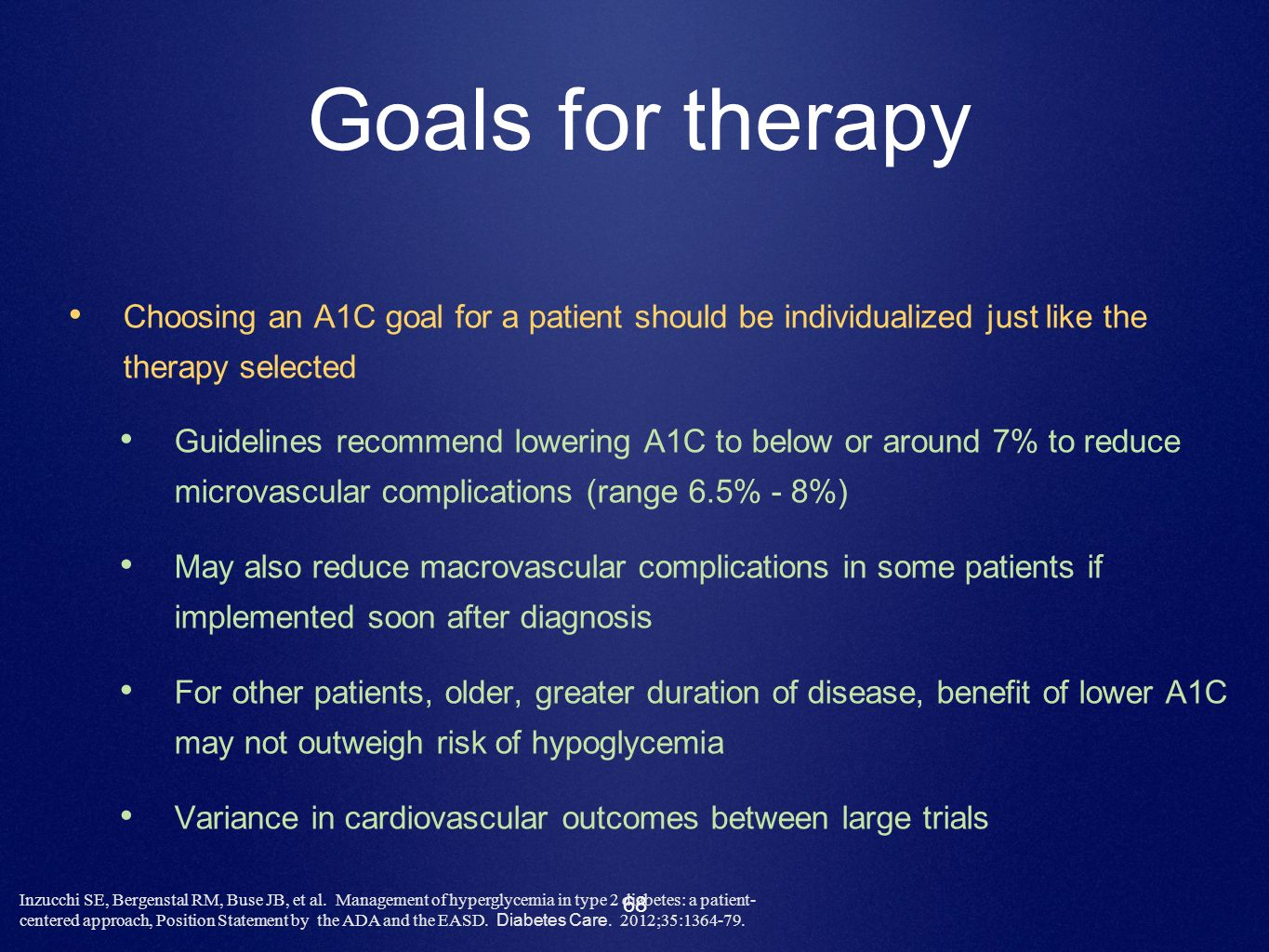 Goals for therapy Choosing an A1C goal for a patient should be individualized just like the therapy selected.
