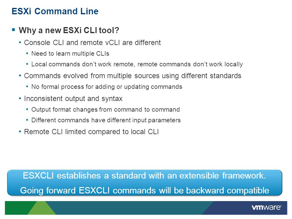 ESXCLI establishes a standard with an extensible framework.