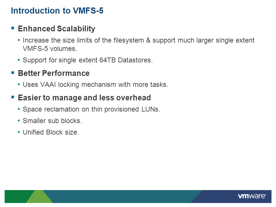Introduction to VMFS-5 Enhanced Scalability Better Performance