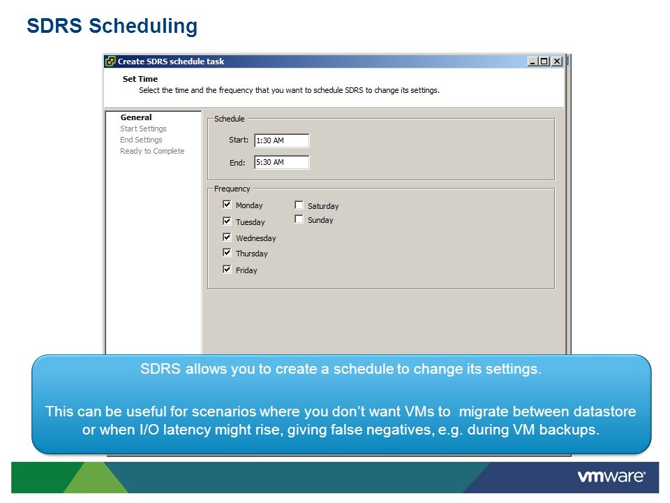 SDRS allows you to create a schedule to change its settings.