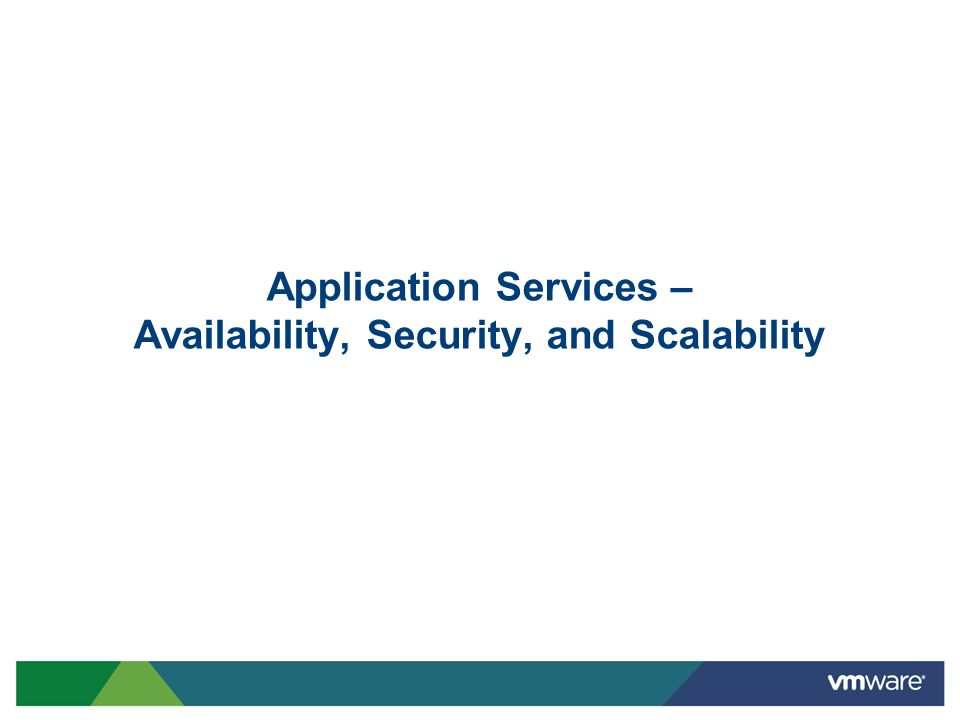 Application Services – Availability, Security, and Scalability