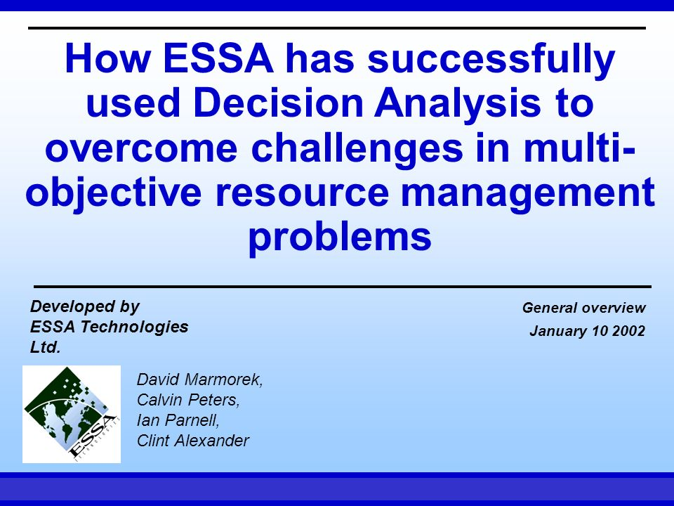 How ESSA has successfully used Decision Analysis to overcome challenges in multi-objective resource management problems