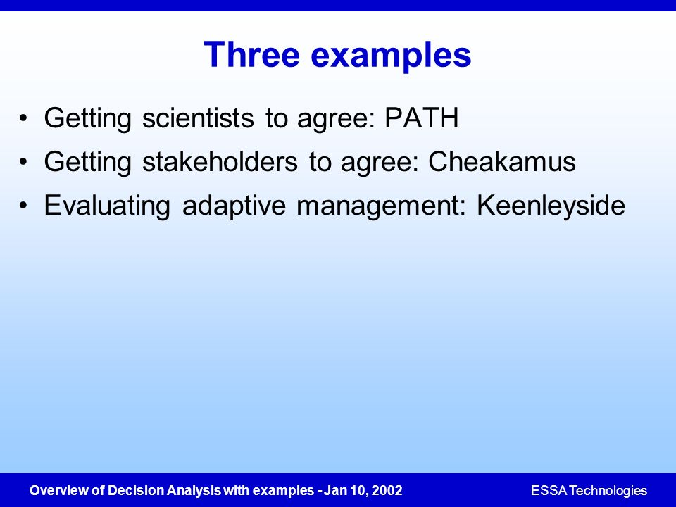 Three examples Getting scientists to agree: PATH