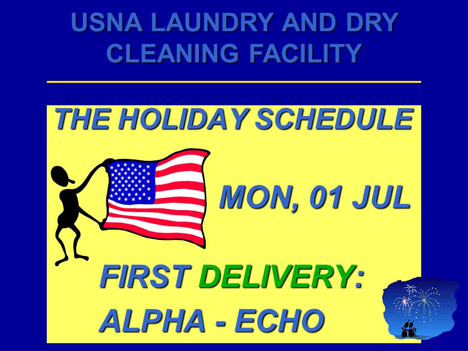 THE HOLIDAY SCHEDULE MON, 01 JUL FIRST DELIVERY: ALPHA - ECHO