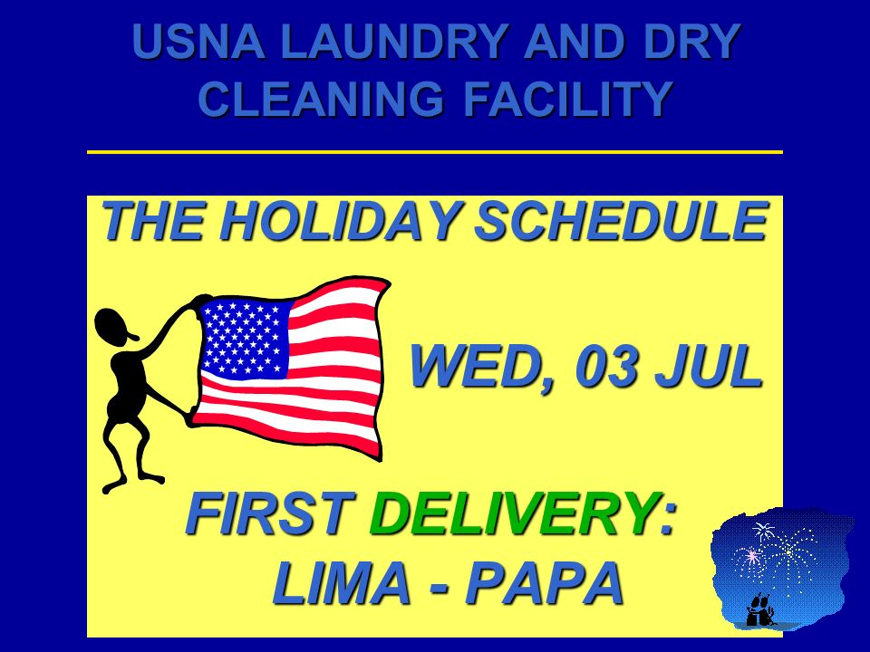 THE HOLIDAY SCHEDULE WED, 03 JUL FIRST DELIVERY: LIMA - PAPA
