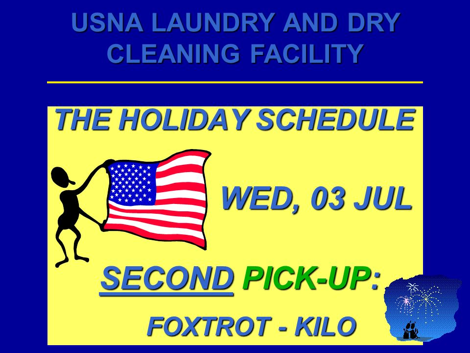 THE HOLIDAY SCHEDULE WED, 03 JUL SECOND PICK-UP: FOXTROT - KILO