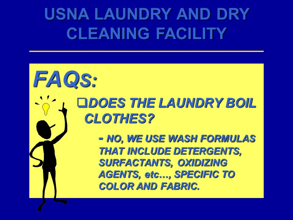 FAQS: DOES THE LAUNDRY BOIL CLOTHES