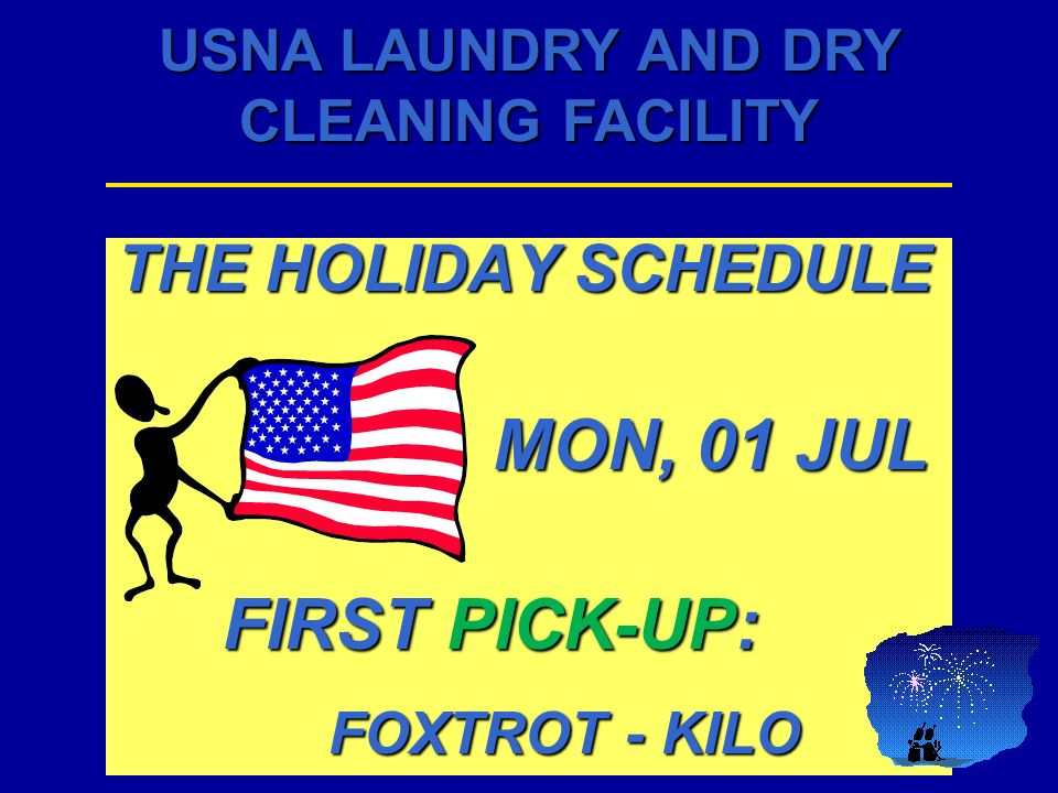 THE HOLIDAY SCHEDULE MON, 01 JUL FIRST PICK-UP: FOXTROT - KILO