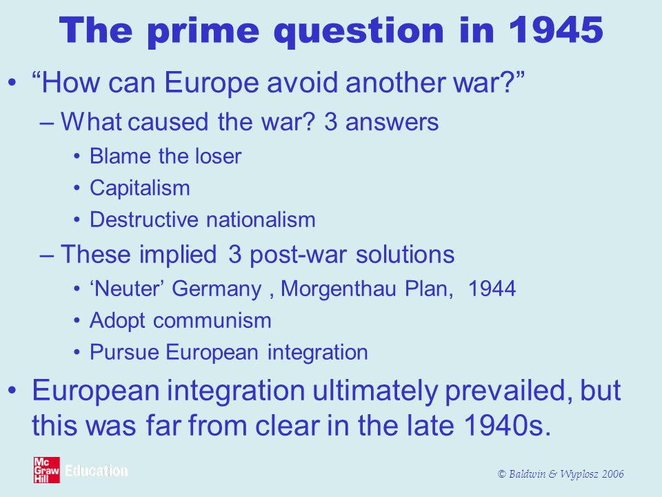 The prime question in 1945 How can Europe avoid another war