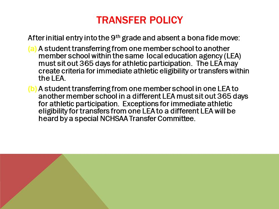 TRANSFER POLICY After initial entry into the 9th grade and absent a bona fide move: