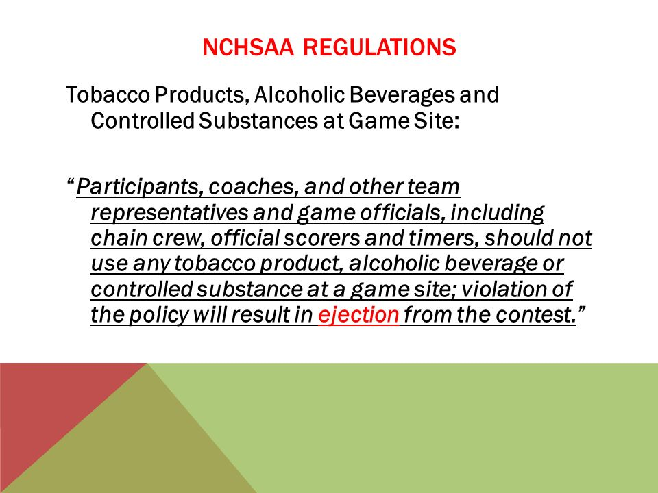 NCHSAA REGULATIONS Tobacco Products, Alcoholic Beverages and Controlled Substances at Game Site:
