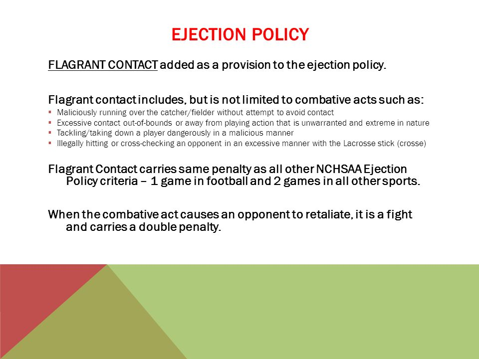 EJECTION POLICY FLAGRANT CONTACT added as a provision to the ejection policy.
