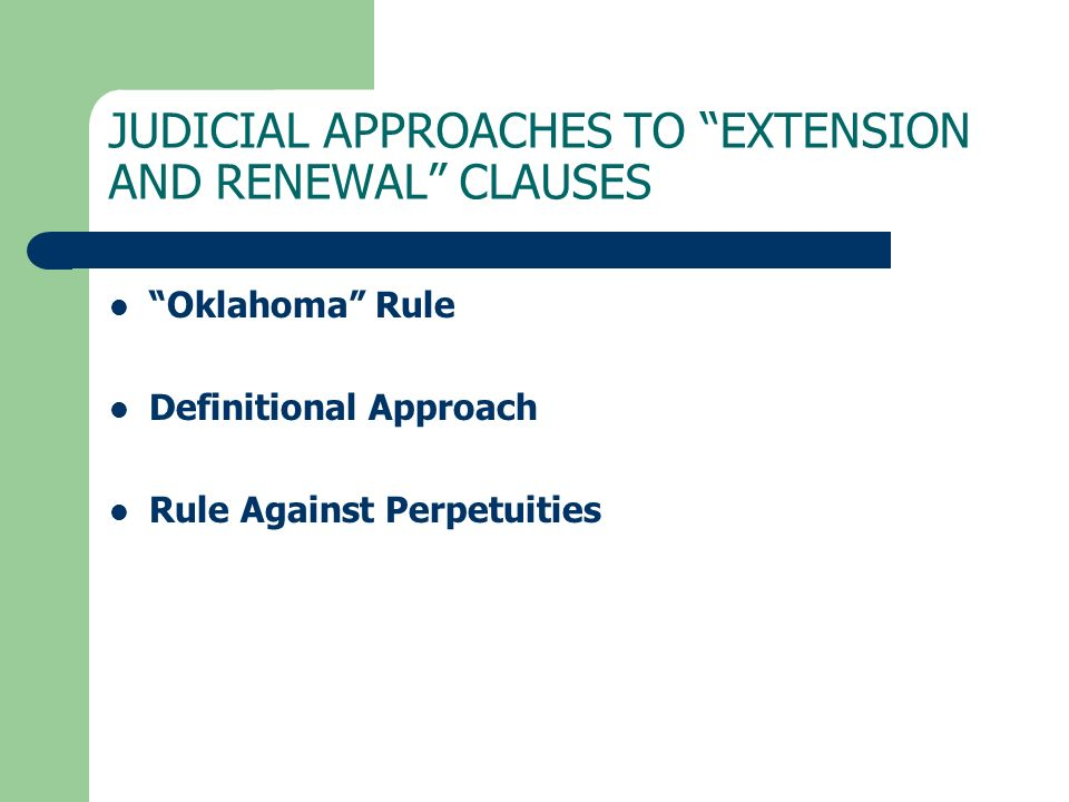 JUDICIAL APPROACHES TO EXTENSION AND RENEWAL CLAUSES