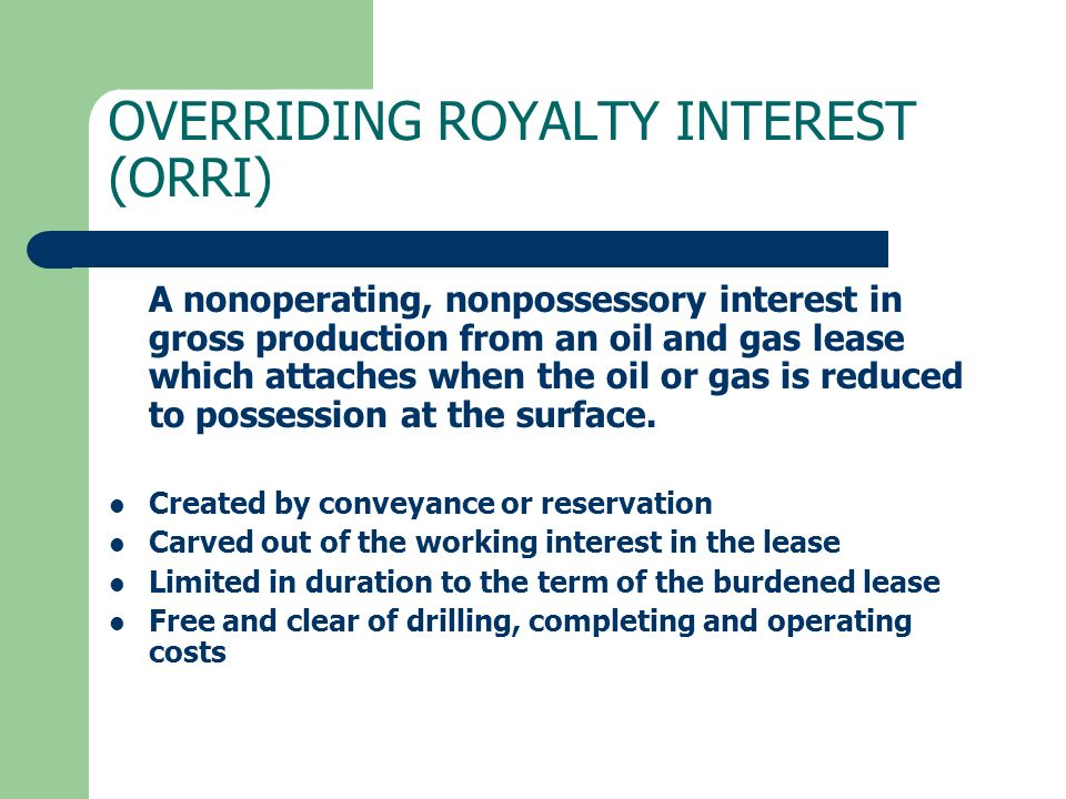 OVERRIDING ROYALTY INTEREST (ORRI)