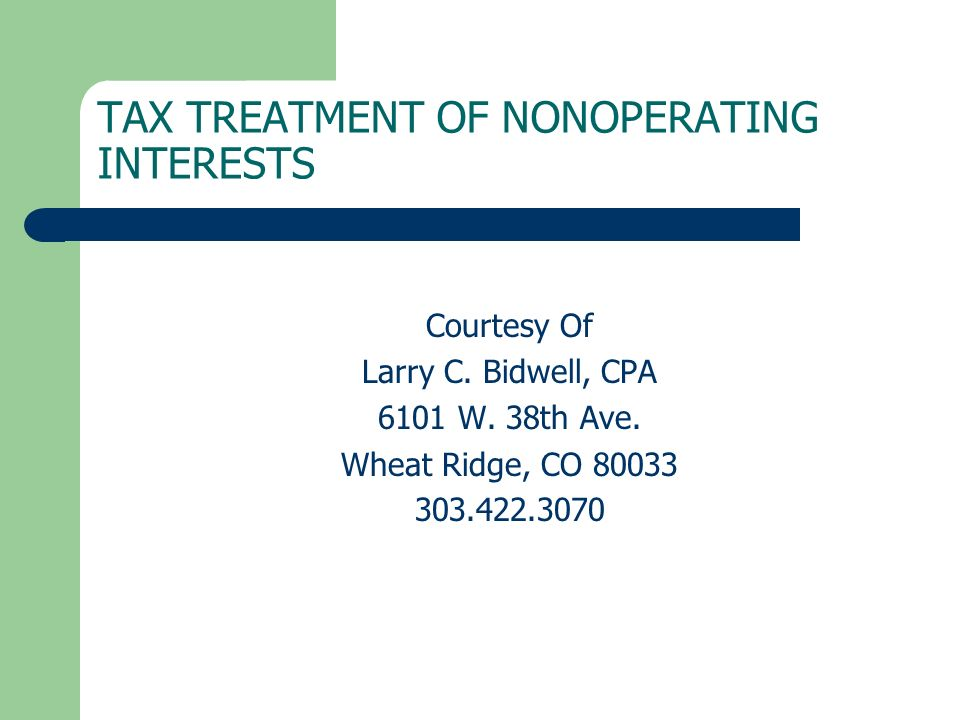 TAX TREATMENT OF NONOPERATING INTERESTS