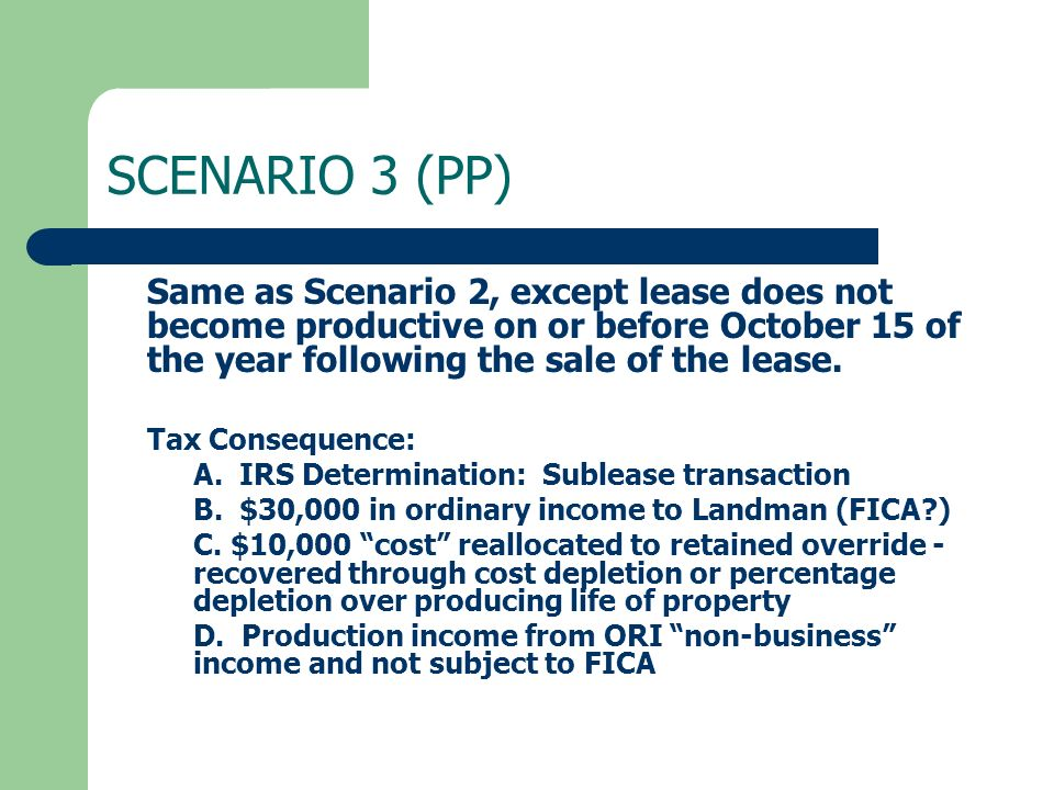 SCENARIO 3 (PP) Same as Scenario 2, except lease does not become productive on or before October 15 of the year following the sale of the lease.