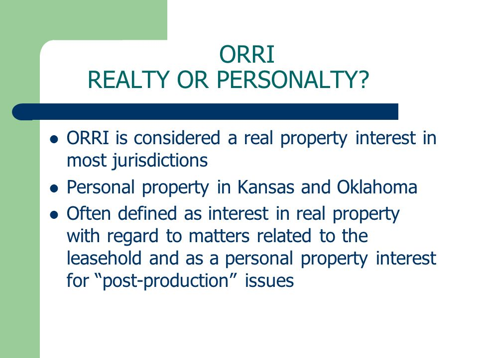 ORRI REALTY OR PERSONALTY