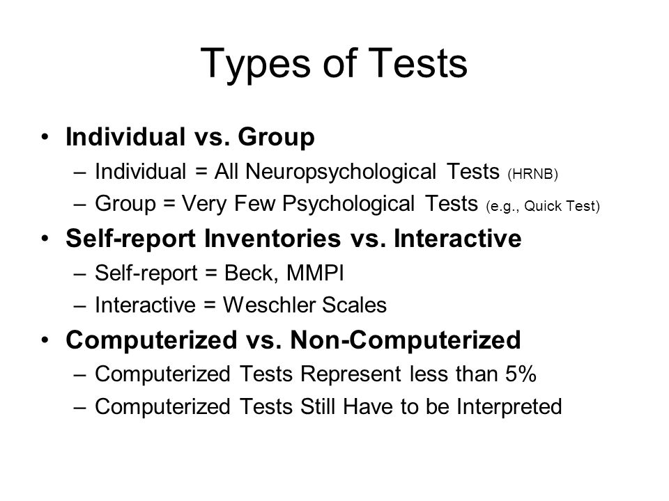 Types of Tests Individual vs. Group