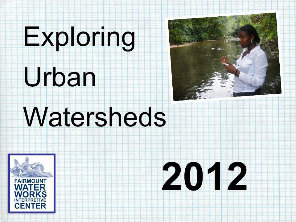 Exploring Urban Watersheds 2012