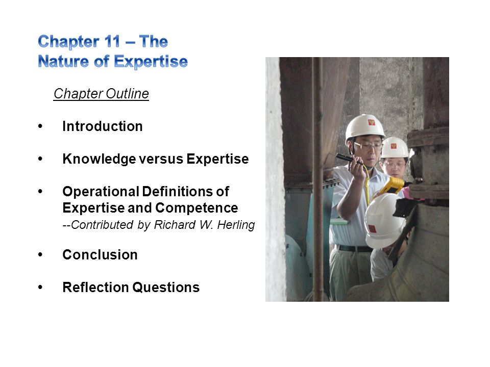 Chapter 11 – The Nature of Expertise Chapter Outline • Introduction