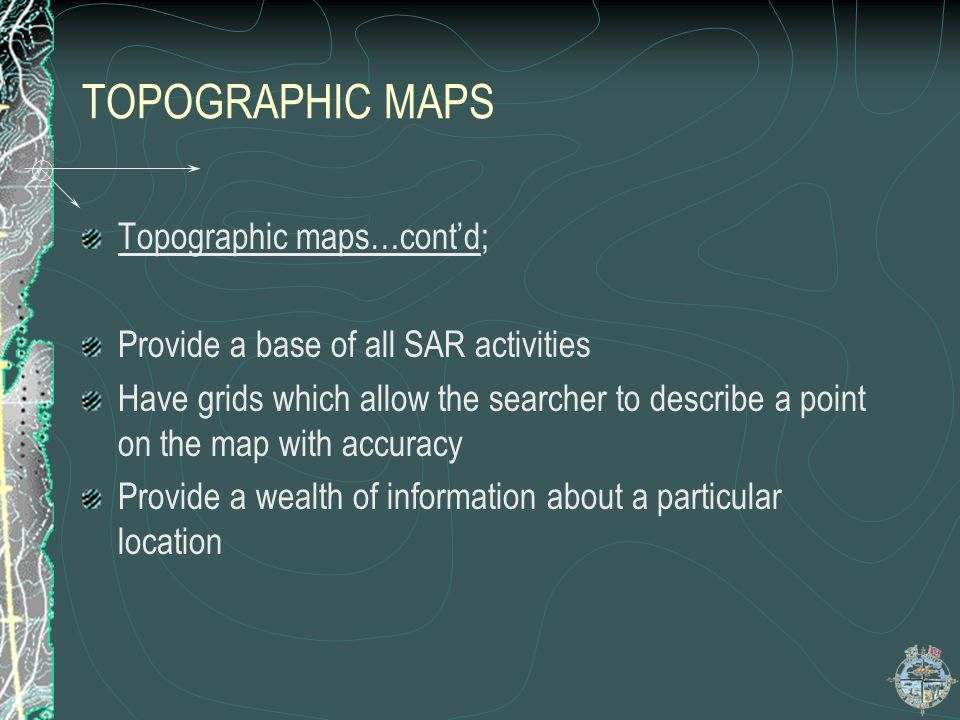 TOPOGRAPHIC MAPS Topographic maps…cont'd;