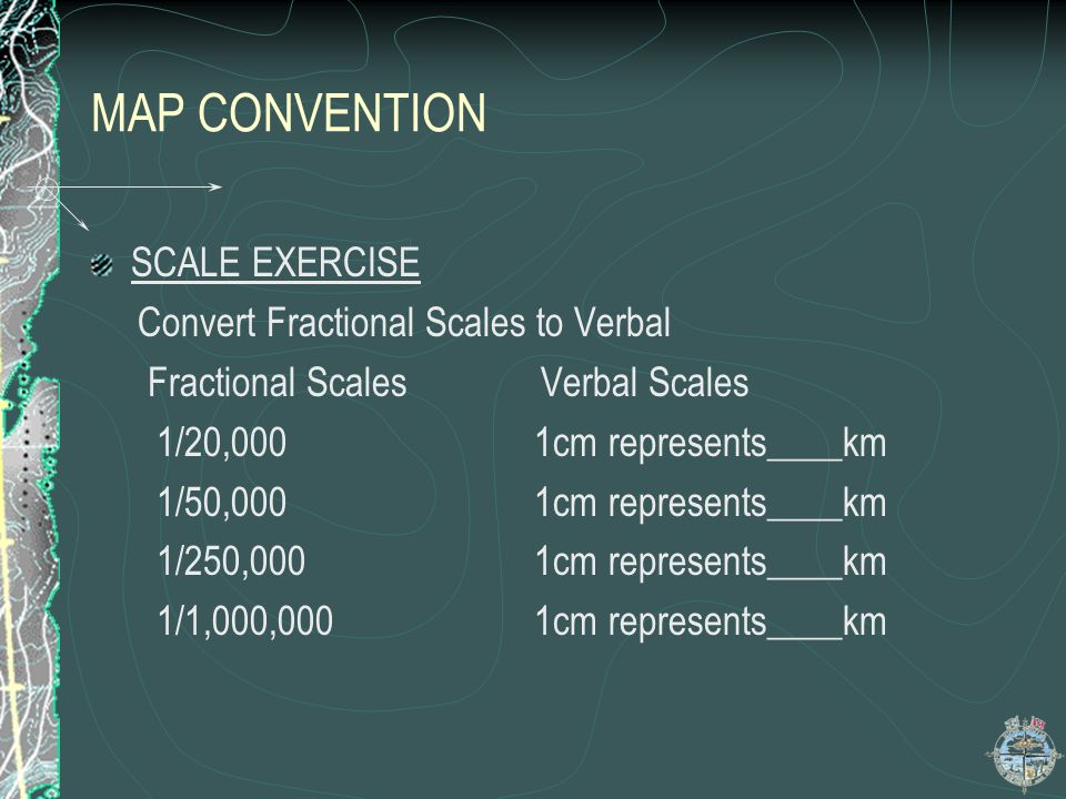 MAP CONVENTION SCALE EXERCISE Convert Fractional Scales to Verbal