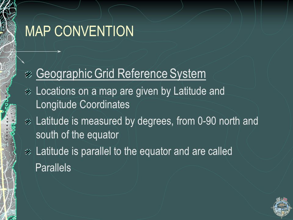 MAP CONVENTION Geographic Grid Reference System