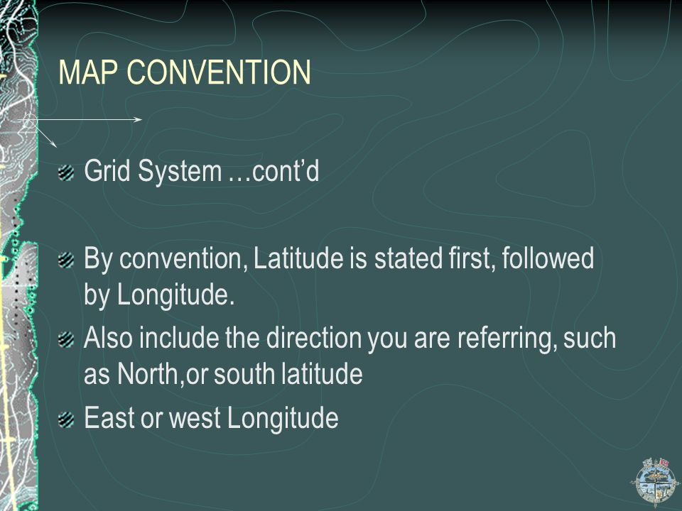 MAP CONVENTION Grid System …cont'd