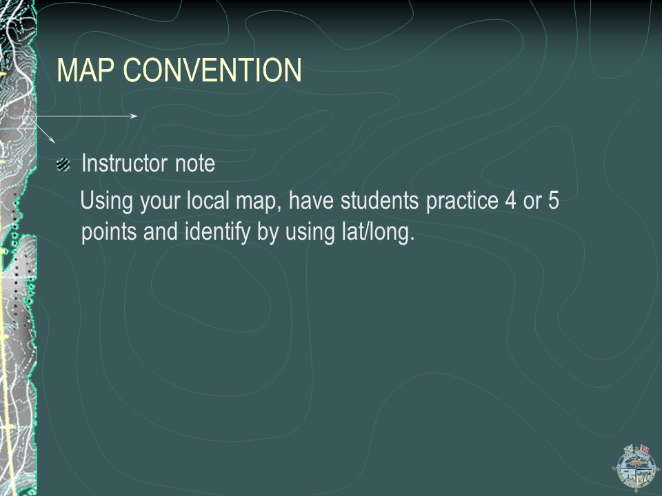 MAP CONVENTION Instructor note