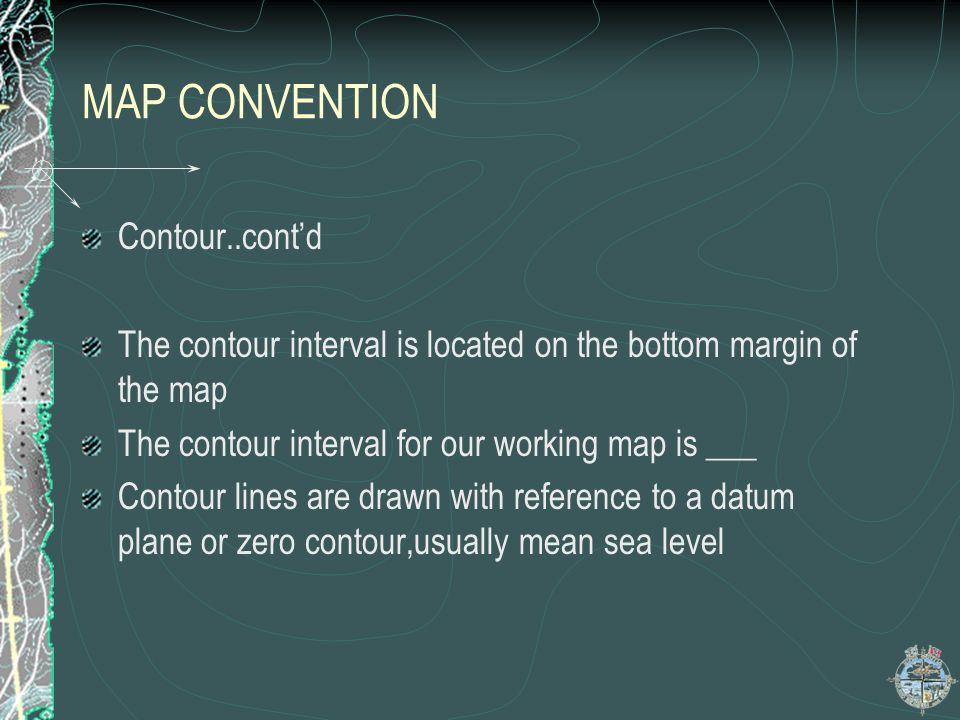 MAP CONVENTION Contour..cont'd