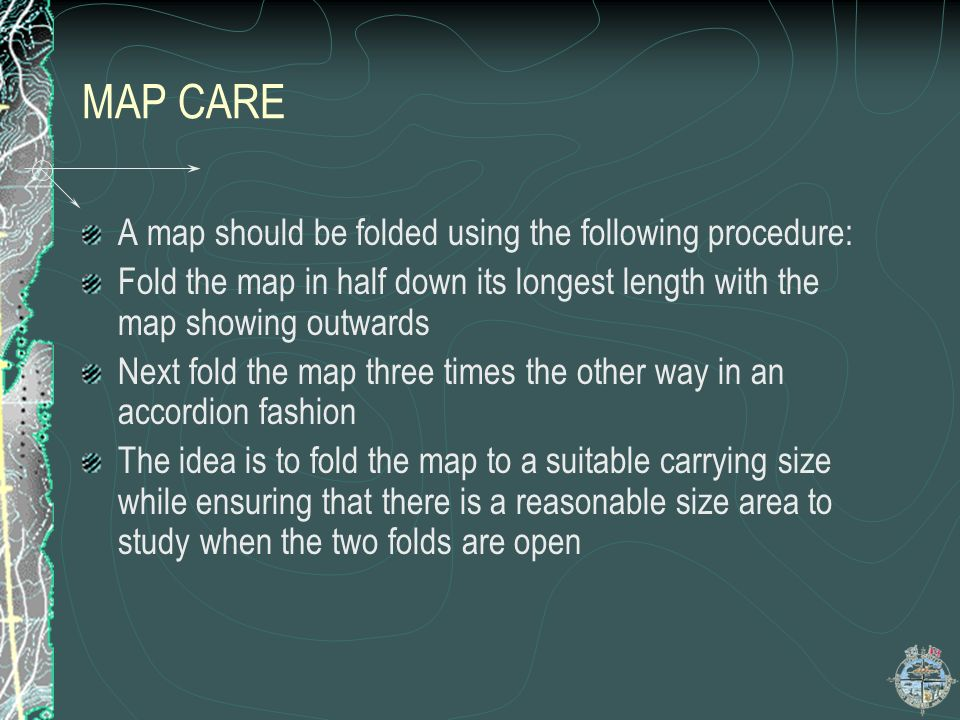 MAP CARE A map should be folded using the following procedure:
