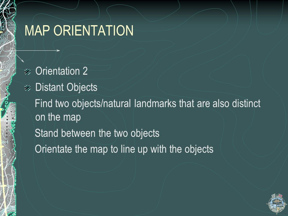 MAP ORIENTATION Orientation 2 Distant Objects