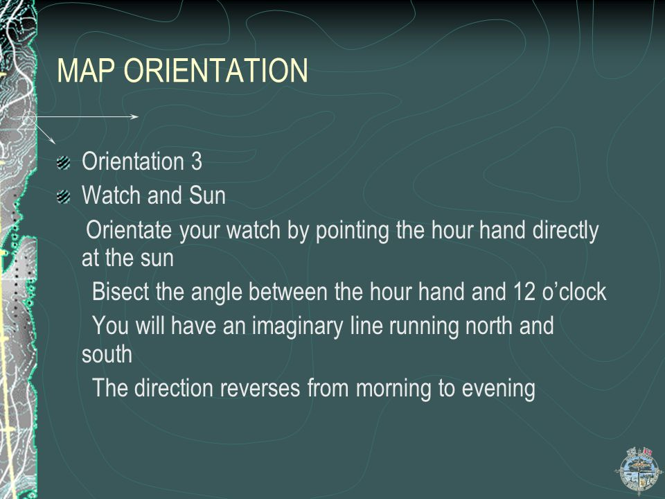MAP ORIENTATION Orientation 3 Watch and Sun