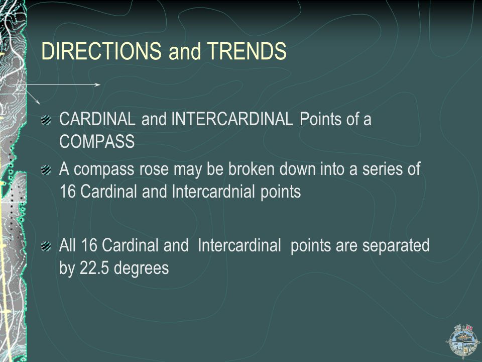 DIRECTIONS and TRENDS CARDINAL and INTERCARDINAL Points of a COMPASS