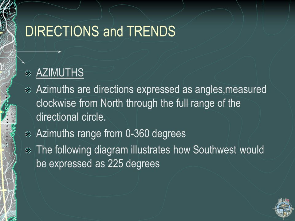 DIRECTIONS and TRENDS AZIMUTHS