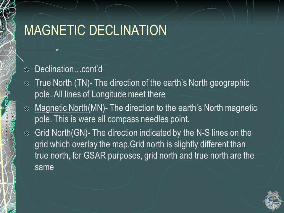 MAGNETIC DECLINATION Declination…cont'd