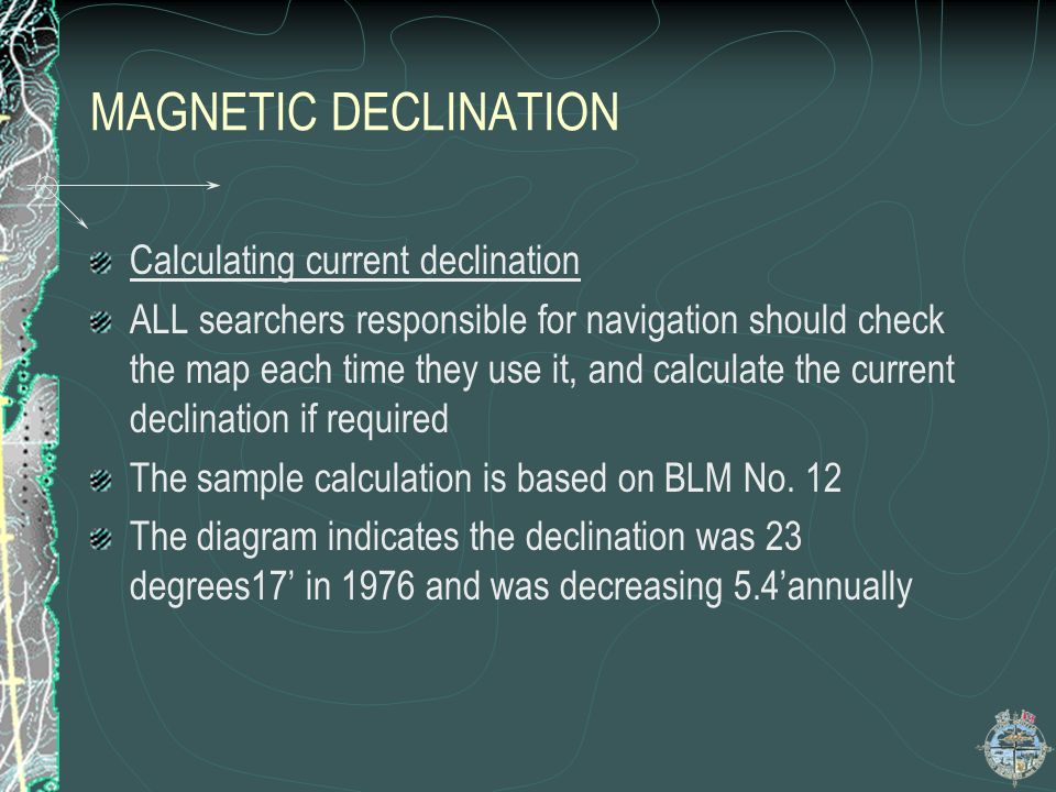 MAGNETIC DECLINATION Calculating current declination