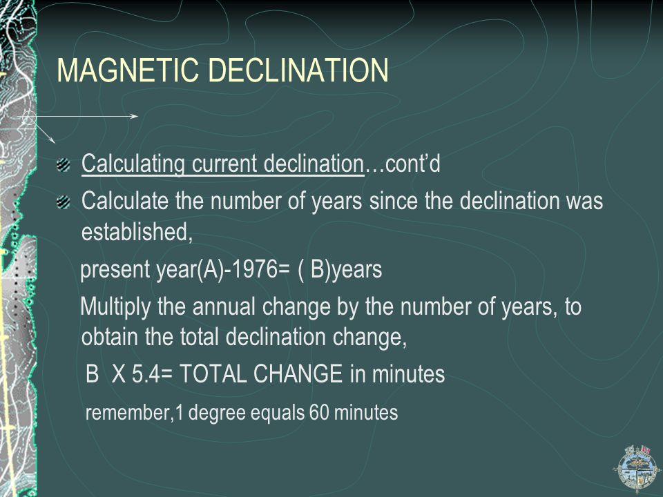 MAGNETIC DECLINATION Calculating current declination…cont'd